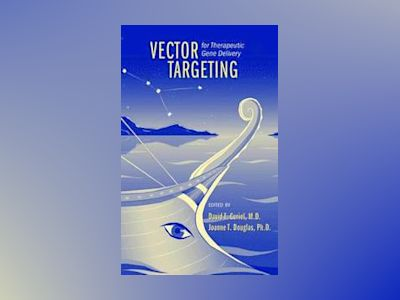 Vector Targeting for Therapeutic Gene Delivery av David T. Curiel