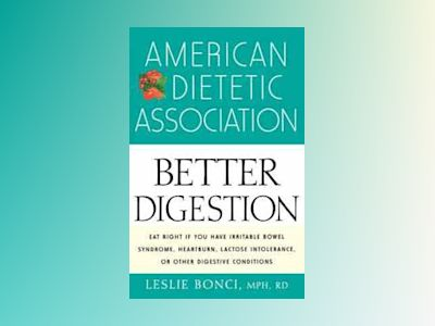 American Dietetic Association Guide to Better Digestion av American Dietetic Association ADA