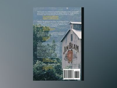 American Still Life: The Jim Beam Story and the Making of the World's #1 Bo av F. Paul Pacult