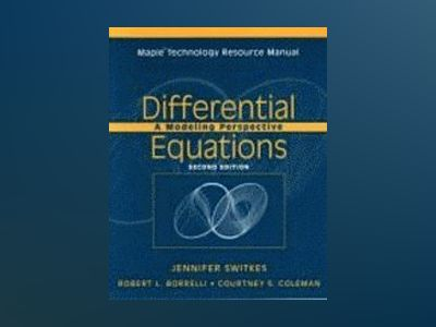 Differential Equations: A Modeling Perspective, Maple Technology Resource M av Robert L. Borrelli