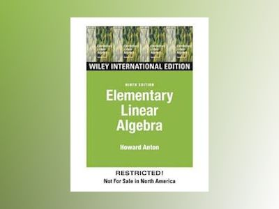 WIE Elementary Linear Algebra, 9th Edition av Howard A. Anton