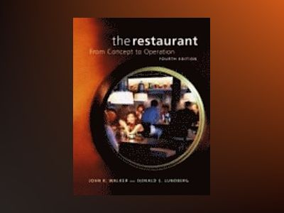 The Restaurant: From Concept to Operation, 4th Edition av John R. Walker
