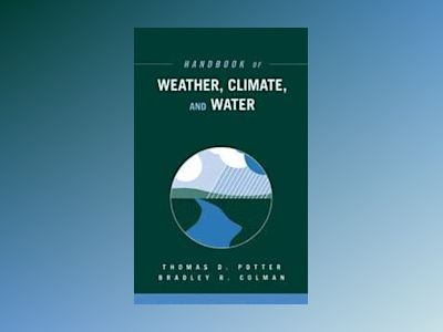 Handbook of Weather, Climate, and Water, 2-Book Set av Thomas D. Potter