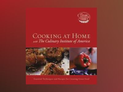 Cooking at Home with The Culinary Institute of America av Culinary Institute of America