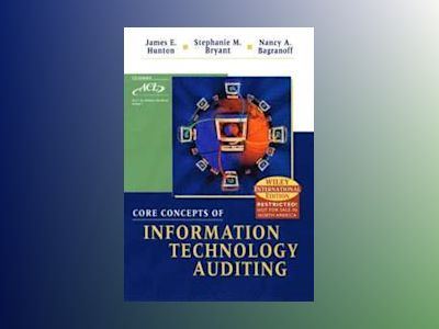 WIE Core Concepts of Information Systems Auditing, 1st Edition av James E. Hunton