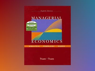 WIE Managerial Economics: Analysis, Problems, Case, 8th Edition av Lila J. Truett