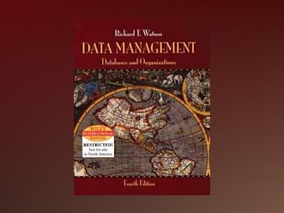 WIE Data Management: Database & Organizations, 4th Edition av Richard T. Watson