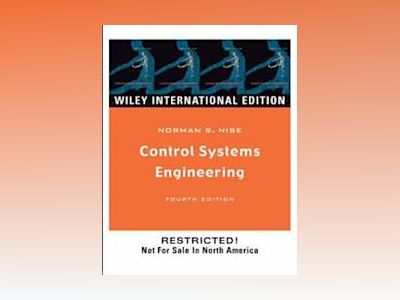 WIE Control Systems Engineering with CD, 4th Edition av Norman S. Nise