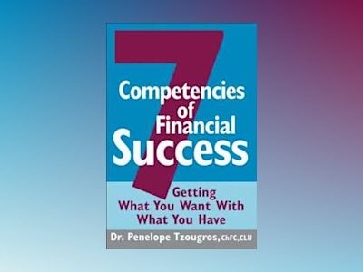 Wealthy Choices: The Seven Competencies of Financial Success av Penelope Tzougros