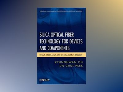 Specialty Optical Fiber Technology for Optical Devices and Components av Un-Chul Paek