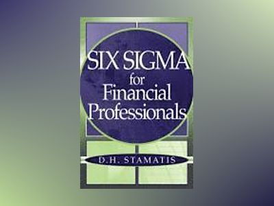 Six Sigma for Financial Professionals av D. H. Stamatis