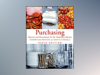 Purchasing: Selection and Procurement for the Hospitality Industry, 6th Edi av Andrew H. Feinstein