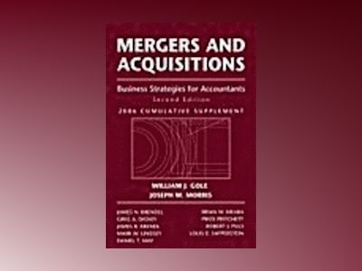 Mergers and Acquisitions: Business Strategies  for Accountants, 2003 Cumula av Joseph M. Morris