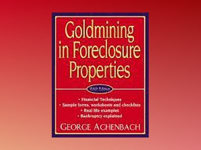 Goldmining in Foreclosure Properties, 5th Edition av George Achenbach