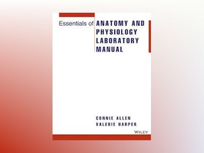Essentials of Anatomy and Physiology Laboratory Manual av Connie Allen