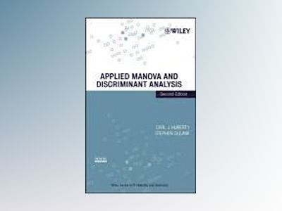 Applied MANOVA and Discriminant Analysis, 2nd Edition av Carl J. Huberty