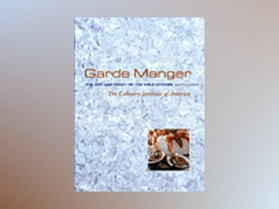 Garde Manger, The Art and Craft of the Cold Kitchen, 2nd Edition av Culinary Institute of America