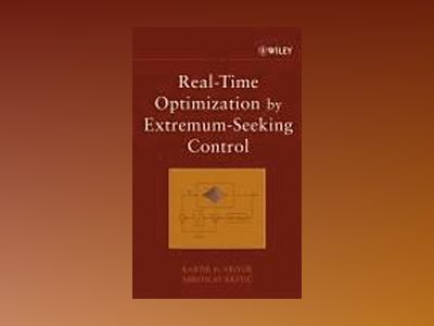 Real-Time Optimization by Extremum-Seeking Control av Kartik B. Ariyur