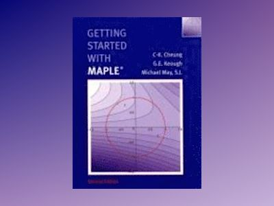 Getting Started with Maple, 2nd Edition av C-K. Cheung