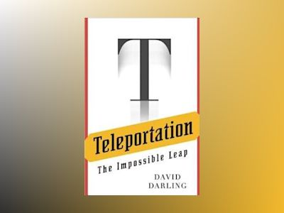 Teleportation: The Impossible Leap av David Darling