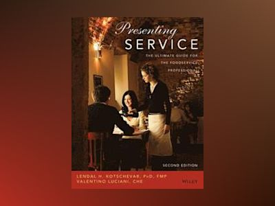 Presenting Service: The Ultimate Guide for the Foodservice Professional, 2n av Lendal H. Kotschevar