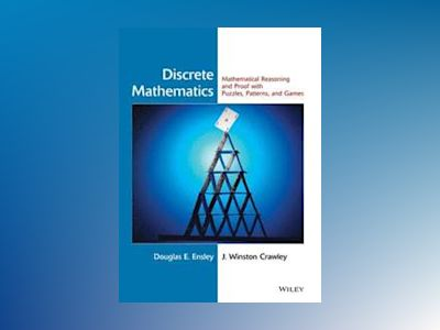 Discrete Mathematics: Mathematical Reasoning and Proof with Puzzles, Patter av Doug Ensley