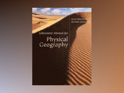 Laboratory Manual for Physical Geography, 1st Edition av Alan H. Strahler