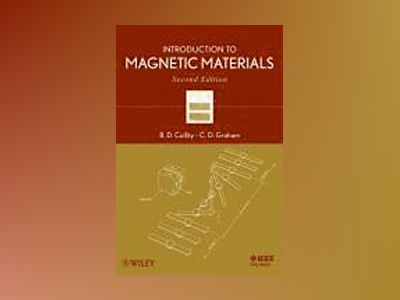 Introduction to Magnetic Materials, 2nd Edition av B. D. Cullity
