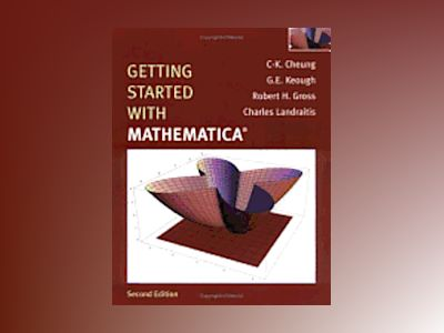 Getting Started with Mathematica, Second Edition av C-K.Cheung