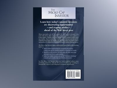 The Micro Cap Investor: Strategies for Making Big Returns in Small Companie av Richard Imperiale