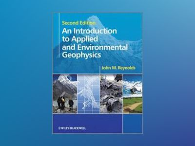 An Introduction to Applied and Environmental Geophysics, 2nd Edition av John M. Reynolds