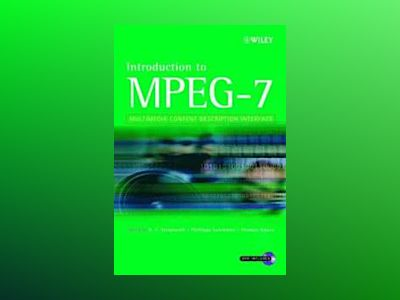 Introduction to MPEG-7: Multimedia Content Description Interface av B.S. Manjunath