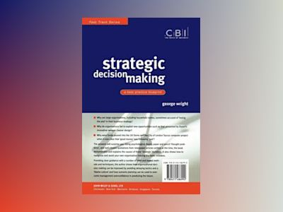 Strategic Decision Making: A Best Practice Blueprint av George Wright