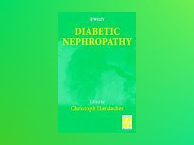 Diabetic Nephropathy av Christoph Hasslacher