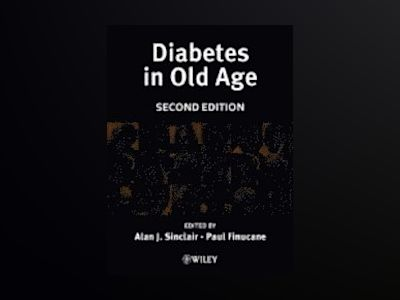 Diabetes in Old Age , 2nd Edition av Alan J. Sinclair