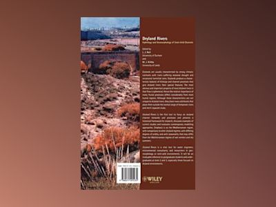 Dryland Rivers: Hydrology and Geomorphology of Semi-arid Channels av L.J. Bull