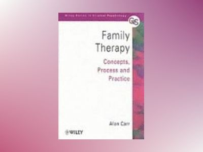 Family Therapy: Concepts, Process and Practice av Alan Carr