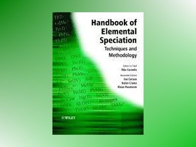 Handbook of Elemental Speciation: Techniques and Methodology av Rita Cornelis