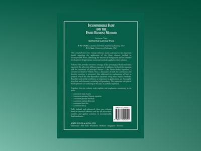Incompressible Flow and the Finite Element Method, Volume 2, Isothermal Lam av P. M. Gresho