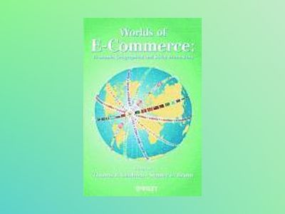 Worlds of E-Commerce: Economic, Geographical and Social Dimensions av Thomas R. Leinbach