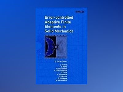 Error-controlled Adaptive Finite Elements in Solid Mechanics av E. Stein