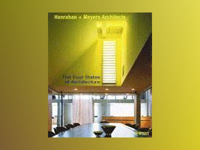 The Four States of Architecture av Hanrahan + Meyers Architects