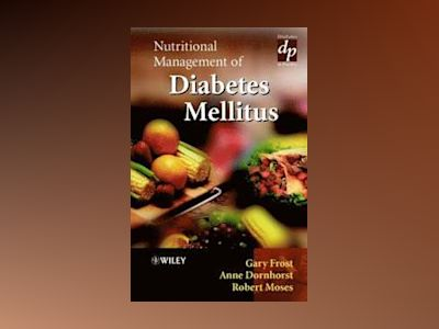 Nutritional Management of Diabetes Mellitus av Gary Frost