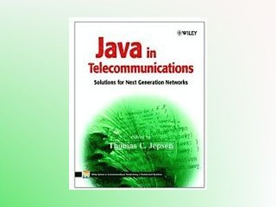 Java in Telecommunications: Solutions for Next Generation Networks av Thomas C. Jepsen