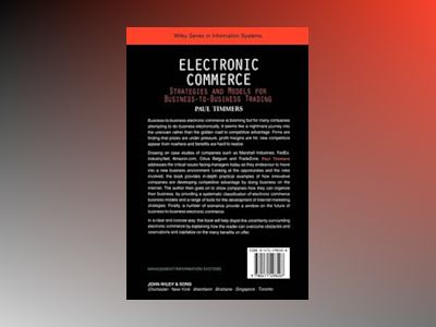Electronic Commerce: Strategies and Models for Business-to-Business Trading av Paul Timmers