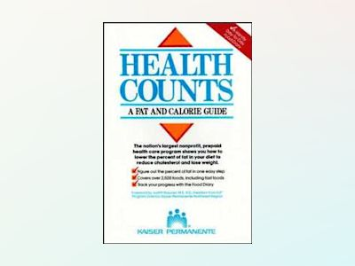Health Counts: A Fat and Calorie Guide av Kaiser Permanente