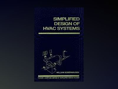 Simplified Design of HVAC Systems av William Bobenhausen