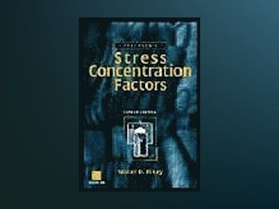 Peterson's Stress Concentration Factors, 2nd Edition av Walter D. Pilkey