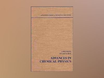 Advances in Chemical Physics, Volume 83, av I. Prigogine