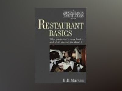 Restaurant Basics: Why Guests Don't Come Back...and What You Can Do About I av Bill Marvin